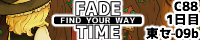 Find Your Way「FADE / TIME」